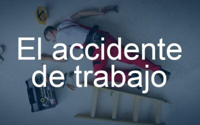 El accidente de trabajo