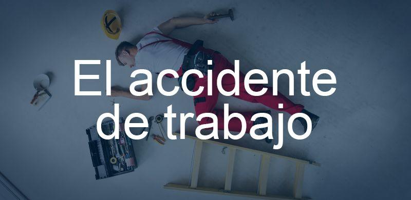 El accidente de trabajo
